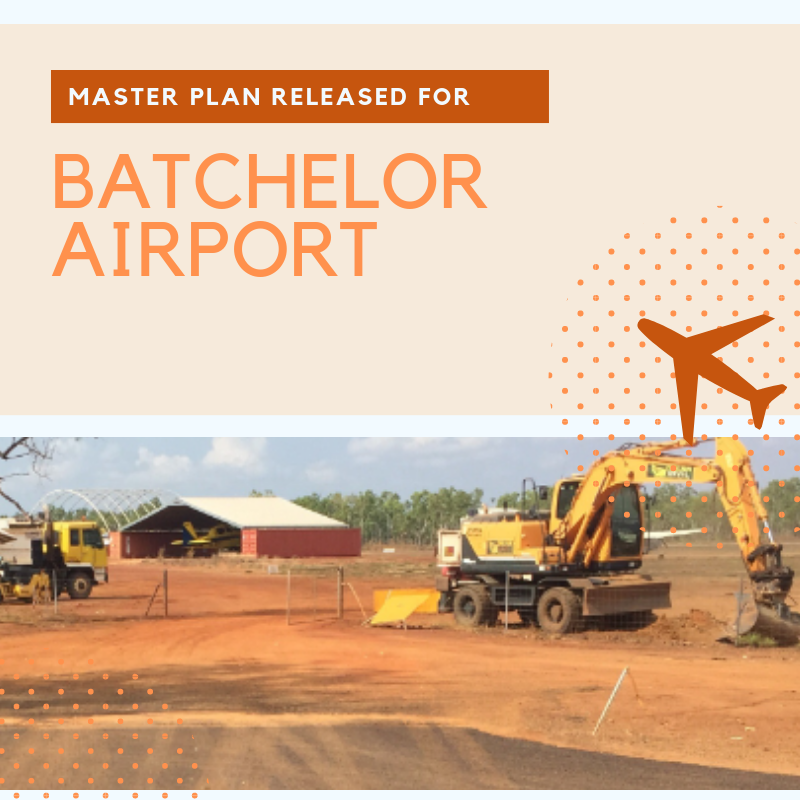 Creating Jobs: Batchelor Airport Master Plan Released